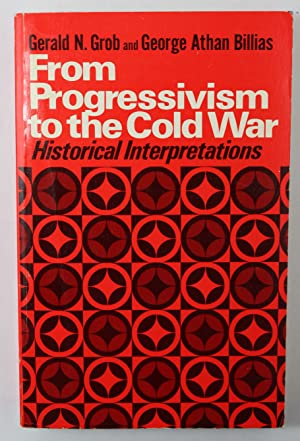 From Progressivism to the Cold War Historical: Grob, Gerald N.