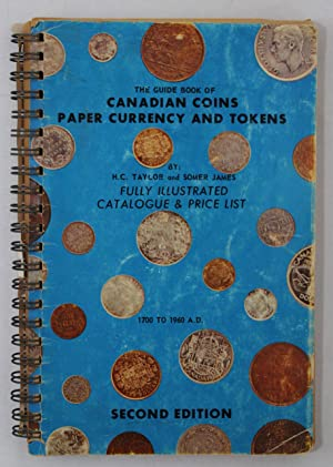 A Guide Book of Canadian Coins Currency: Taylor, H.C. and