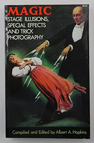 Magic: Stage Illusions, Special Effects and Trick: Hopkins, Albert A.