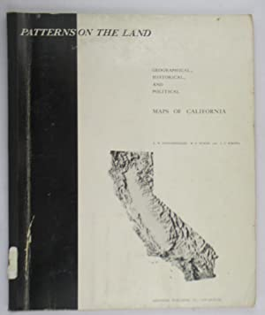 Patterns on the Land Geographical, Historical, and Political Maps of California