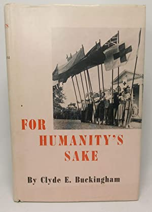 For Humanity's Sake Story of the Early Development of the League of Red Cross Societies