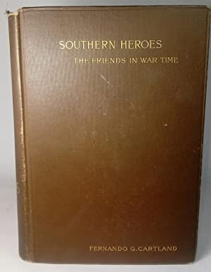 Southern Heroes or the Friends in War Time