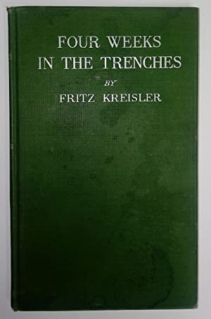 Four Weeks In The Trenches The War Story of a Violinist