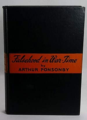 Falsehood in War Time Containing an Assortment of Lies Circulated Throughout the Nations During t...