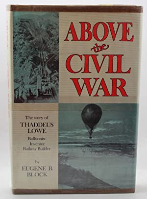 Above The Civil War: The Story of Thaddeus Lowe