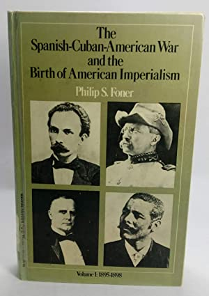 Spanish Cuban American War and the Birth of American Imperialism: Volume I: 1895 1898
