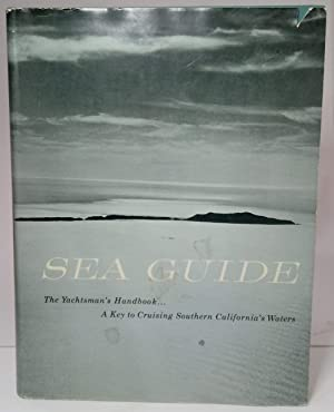 Sea Guide: Volume One Covering the Waters of Southern California