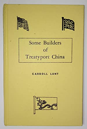 Some Builders of Treatyport China (Signed)
