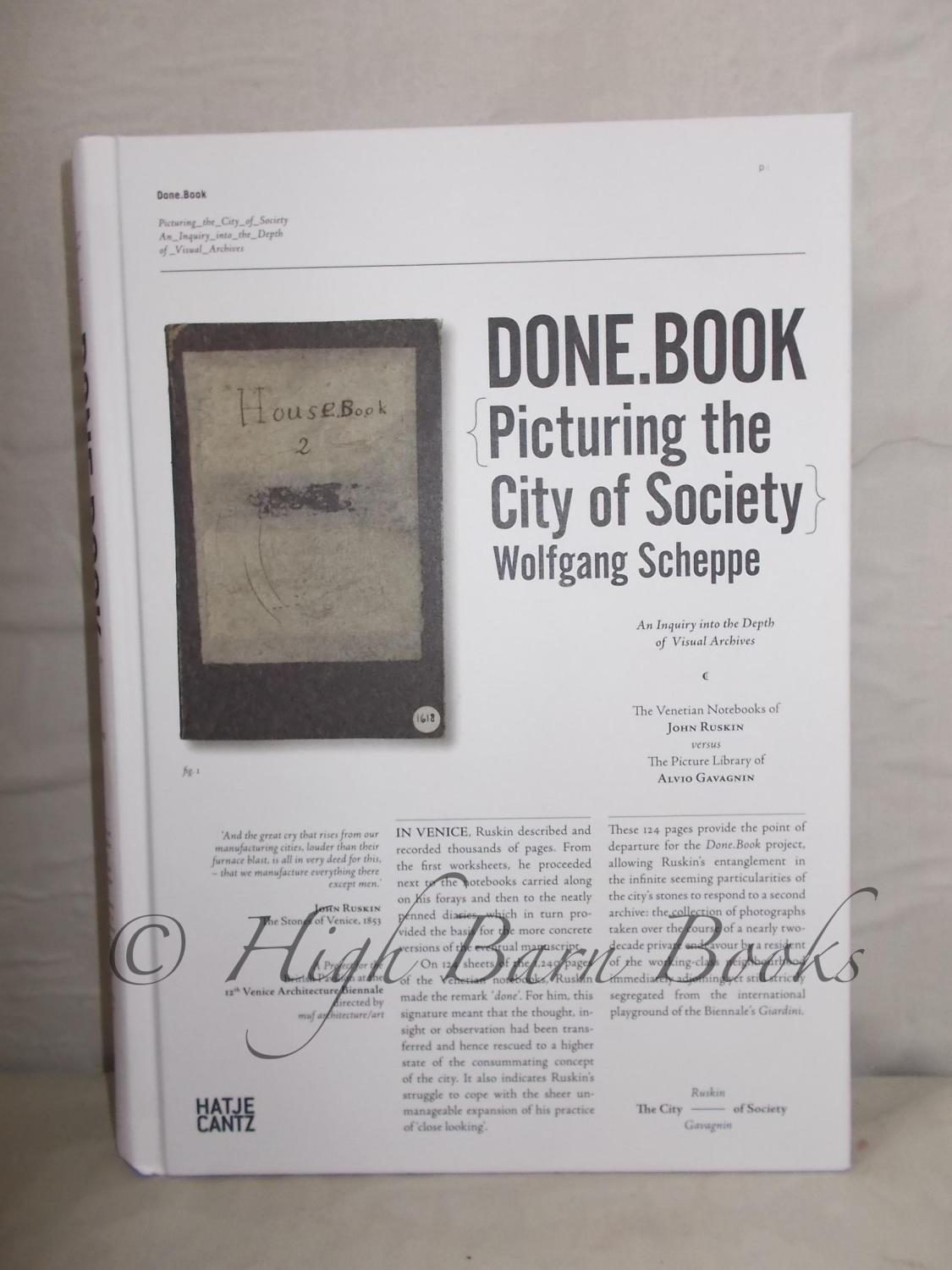 Done.Book: Picturing the City of Society an Inquiry into the Depth of Visual Archives the Venetian Notebooks of John Ruskin Versus the Picture Library of Alvio Gavagnin - Scheppe, Wolfgang