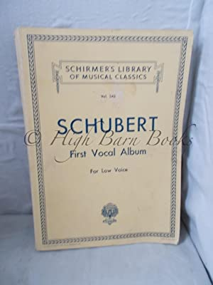 Songs with Piano Accompaniment: First Vocal Album: Schubert, Franz with
