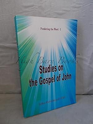 Studies on the Gospel of John (Pondering: Kurichianil, John
