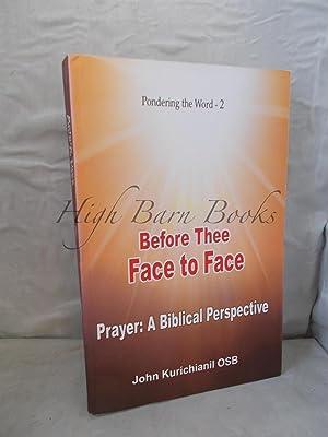Before Thee Face to Face: Study on: Kurichianil, John