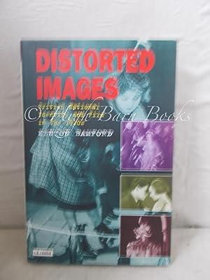 Distorted Images: British National Identity and Film: Bamford, Kenton