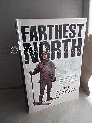 Farthest North: The Exploration of the Fram: Nansen, Fridjof