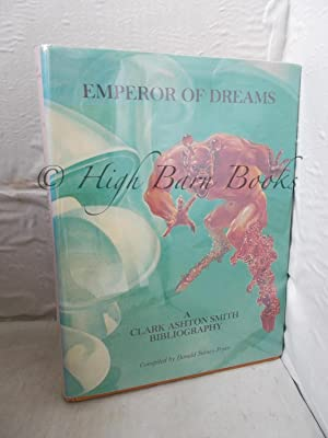 Emperor of Dreams: A Clark Ashton Smith Bibliography