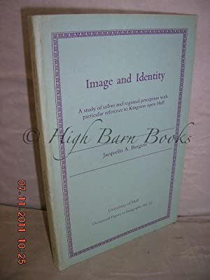 Image and Identity (Occasional Papers in Geography: Burgess, Jacquelin A