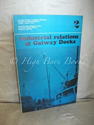 Industrial Relations at Galway Docks (Social Sciences: Social Sciences Research