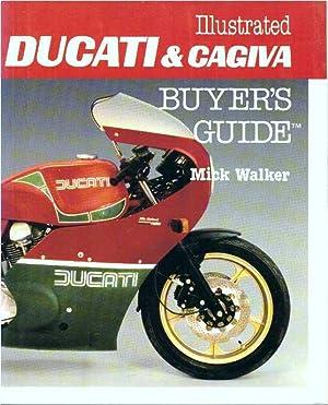 ILLUSTRATED DUCATI & CAGIVA BUYER'S GUIDE: Walker, Mick