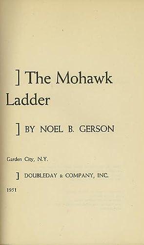 THE MOHAWK LADDER: Gerson, Noel B.