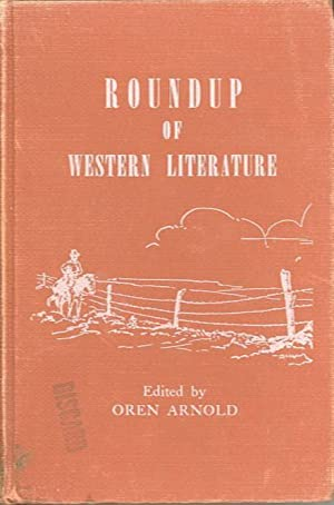 ROUNDUP OF WESTERN LITERATURE; An anthology for: Arnold, Oren, editor
