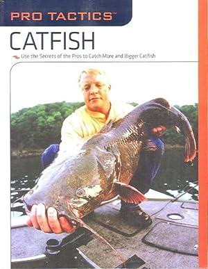 "PRO TACTICS CATFISH; Use the Secrets of: Sutton, Keith ""Catfish"""