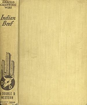 INDIAN BEEF: Wire, Harold Channing