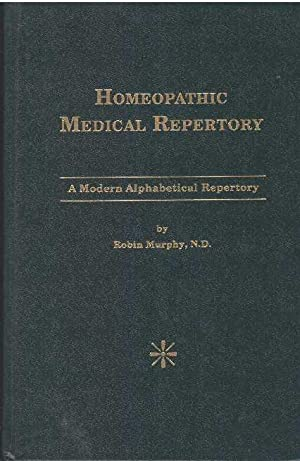 HOMEOPATHIC MEDICAL REPERTORY; A Modern Alphabetical Repertory: Murphy, ND, Robin