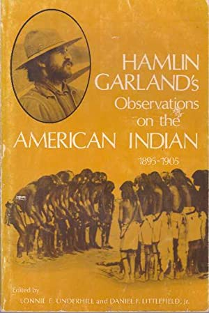 HAMLIN GARLAND'S OBSERVATIONS ON THE AMERICAN INDIAN: Underhill, Lonnie E.