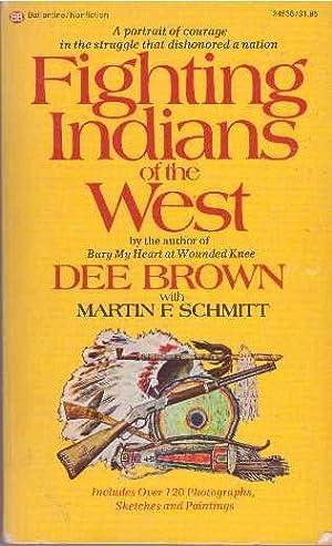 FIGHTING INDIANS OF THE WEST: Schmitt, Martin F.