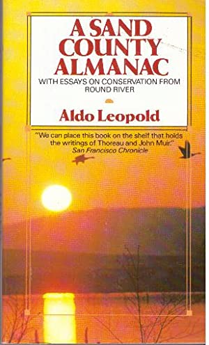 "aldo leopold sand county almanac reaction A sand county almanac by aldo leopold aldo leopold suggests that the best definitions of a conservationist are written not with a pen, but with an axe: ""a conservationist is one who."