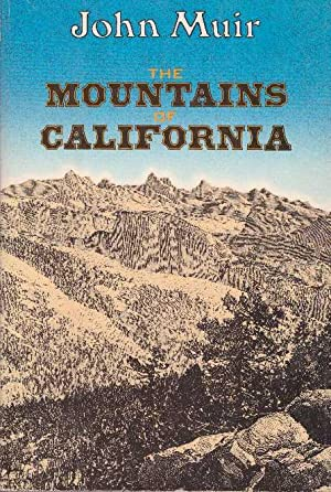 THE MOUNTAINS OF CALIFORNIA: Muir, John