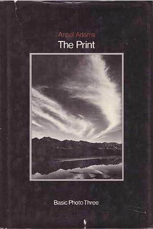 THE PRINT; Contact Printing and Enlarging: Adams, Ansel