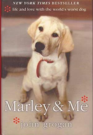 MARLEY & ME.; Life and Love with: Grogan, John