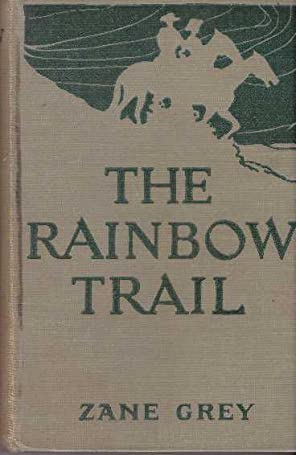 THE RAINBOW TRAIL: Grey, Zane