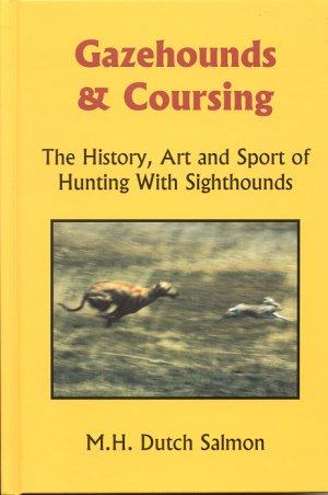 GAZEHOUNDS & COURSING.; The History, Art & Sport of Hunting with Sighthounds: Salmon, M.H.