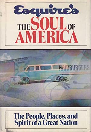 THE SOUL OF AMERICA.; The People, Places,: Esquire Magazine, editors