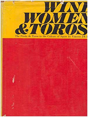 WINE, WOMEN & TOROS!; The Fiesta de: Kehoe, Vincent J-R