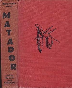 MATADOR; A Novel: Steen, Marguerite