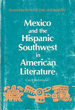MEXICO AND THE HISPANIC SOUTHWEST IN AMERICAN: Robinson, Cecil