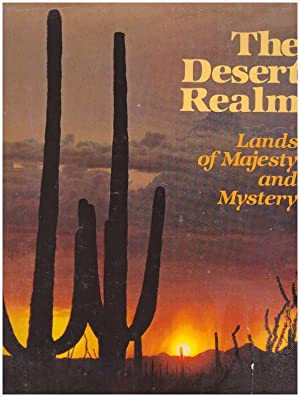 THE DESERT REALM; Lands of Majesty and Mystery: Eigeland, Tor, Dr. Fabour El-Baz, Loren McINtyre, ...