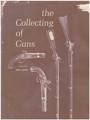 THE COLLECTING OF GUNS: Serven, James E., editor
