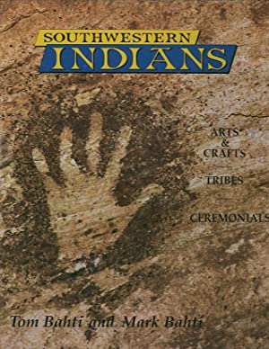 SOUTHWESTERN INDIANS.; Arts & Crafts, Tribes, Ceremonials: Bahti, Tom and