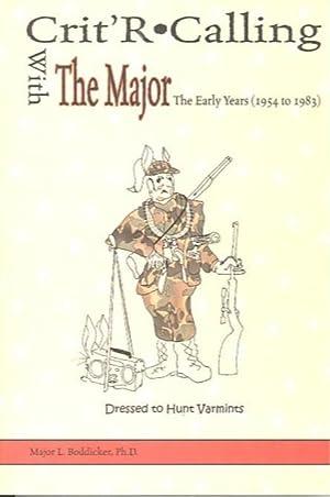 CRIT'R CALLING WITH THE MAJOR: Boddicker, Major L.