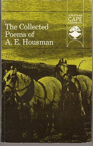 The Collected Poems of A. E. Housman: A. E. Housman