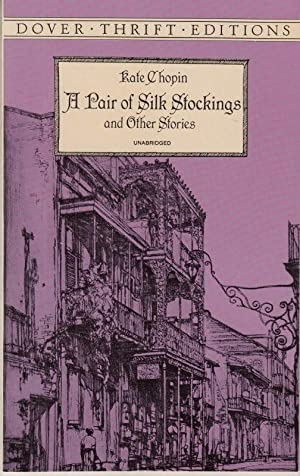 A Pair of Silk Stockings and Other: Kate Chopin