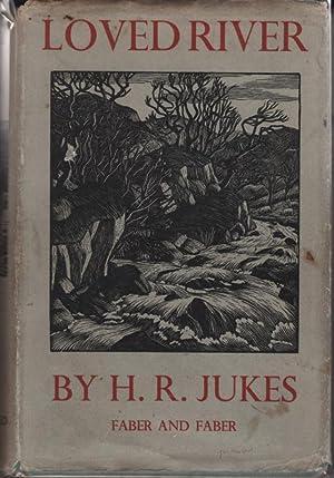 Loved River: H. R. Jukes