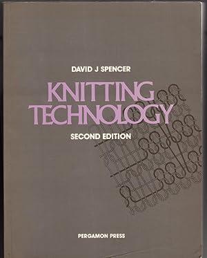 Knitting Technology: A Comprehensive Handbook and Practical: David J. Spencer