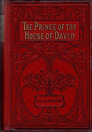 The Prince of the House of David: Rev. J.H. Ingraham