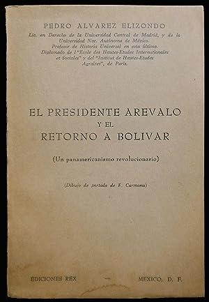 El presidente Arévalo y el retorno a: Álvarez Elizondo, Pedro