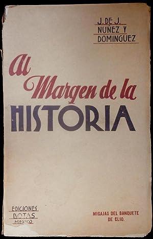 Al margen de la historia (Migajas del: Núñez y Domínguez,